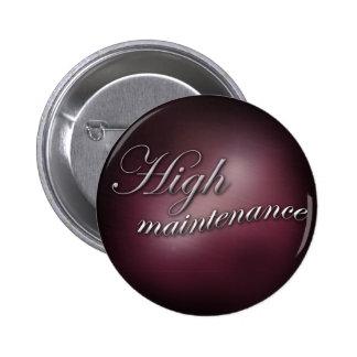 """High Maintenance"" slogan badge"