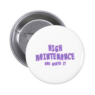 High Maintenance & worth it 6 Cm Round Badge