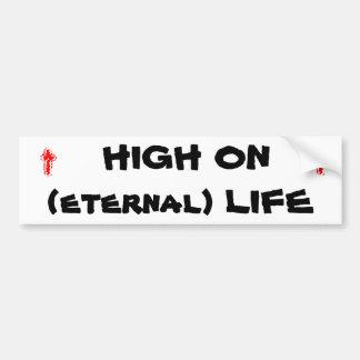 High on (eternal) life car bumper sticker