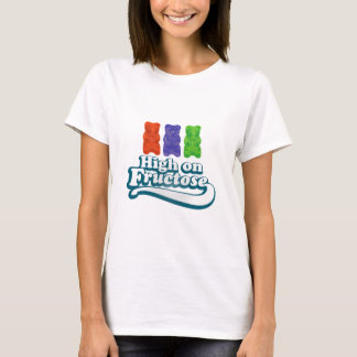 High on Fructose T-Shirt