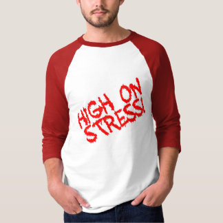 High on Stress! T-Shirt