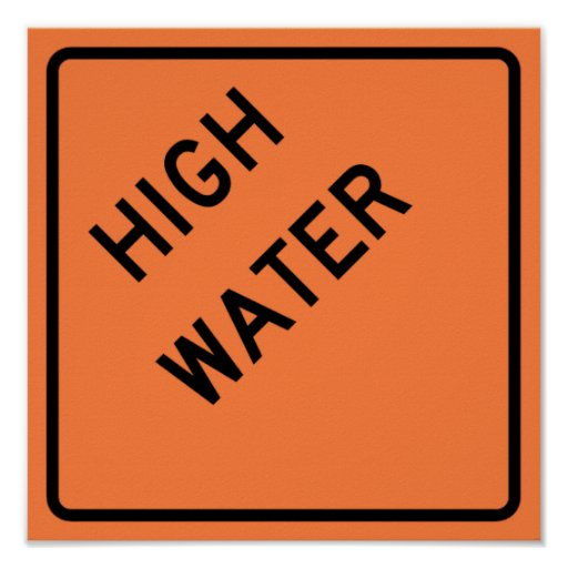 High Water Warning Highway Sign Posters