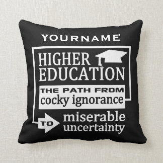 Higher Education humor custom throw pillow