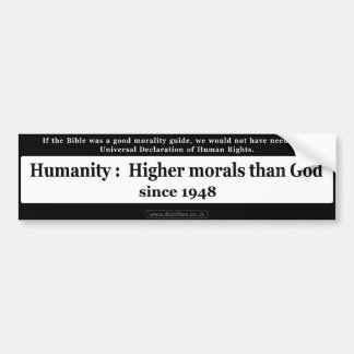 Higher Morals Than God 2 Bumper Sticker