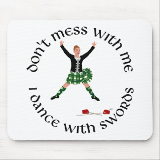 Highland Dance - Don't Mess with Me Mousepad