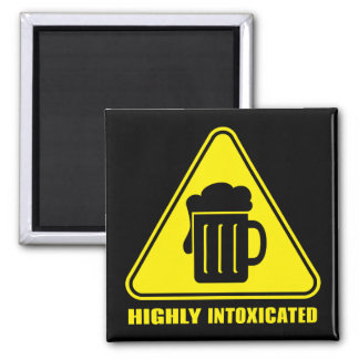 Highly Intoxicated Funny Drinking Square Magnet