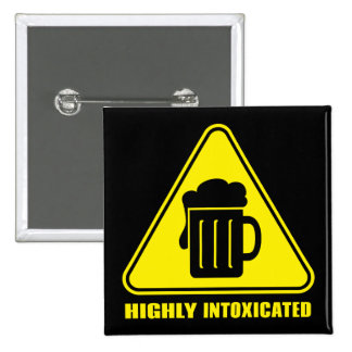 Highly Intoxicated Witty Drinking 15 Cm Square Badge