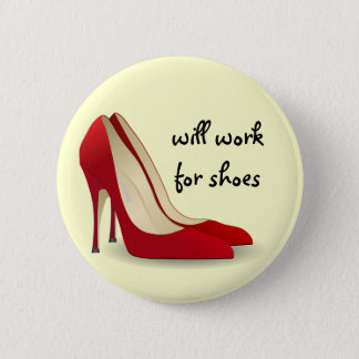Highly Motivated: Will Work for Shoes (Maybe) 6 Cm Round Badge