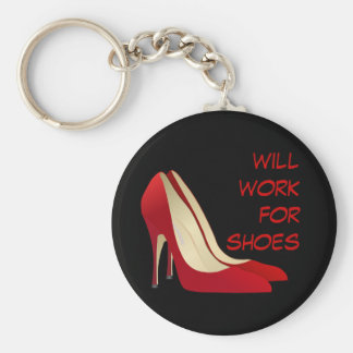 Highly Motivated: Will Work for Shoes (Maybe) Basic Round Button Key Ring