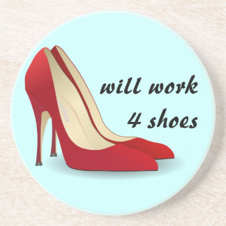 Highly Motivated: Will Work for Shoes (Maybe) Beverage Coaster