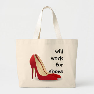 Highly Motivated: Will Work for Shoes (Maybe) Large Tote Bag