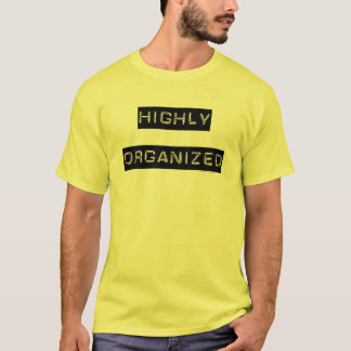 Highly Organized T-Shirt
