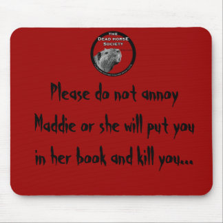 highres_6541465, Please do not annoy Maddie or ... Mouse Mat