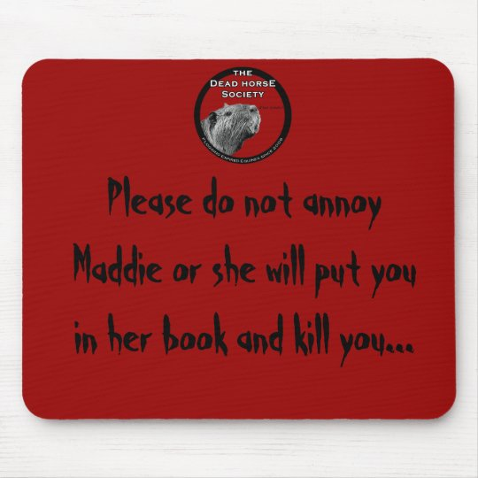 highres_6541465, Please do not annoy Maddie or ... Mouse Pad