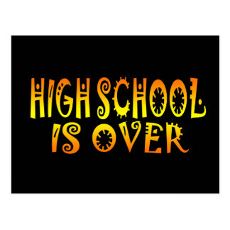 Highschool Is Over Postcard