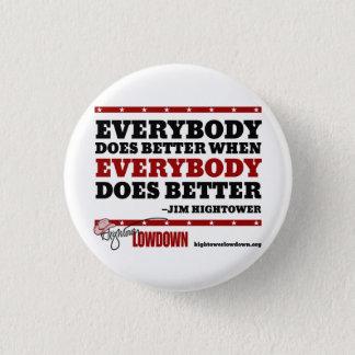 Hightower Lowdown: Everybody Does Better (Button) 3 Cm Round Badge