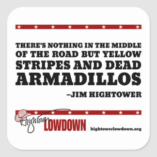 Hightower Lowdown: Nothing in the middle (Sticker) Square Sticker