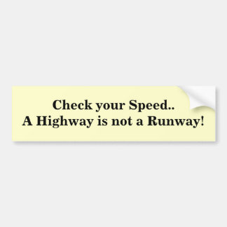 Highway not Runway1 Bumper Sticker