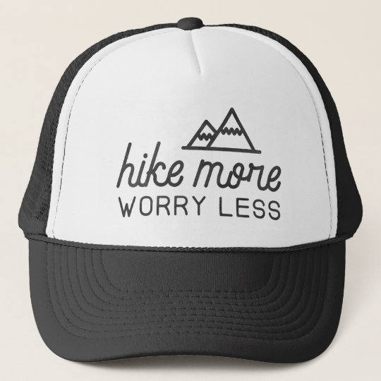 Hike More, Worry Less Trucker Hat