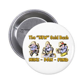 """""""Hike - Pan - Find"""" The """"NEW"""" Gold Rush 6 Cm Round Badge"""
