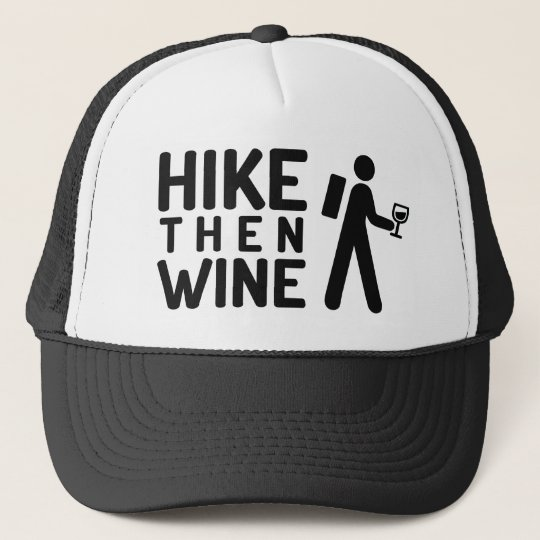 Hike then Wine Trucker Hat