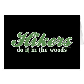 Hikers Do it in The Woods Card