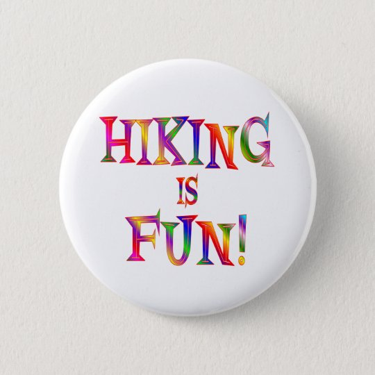 Hiking is Fun 6 Cm Round Badge