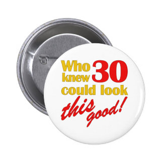 Hilarious 30th Birthday Gifts 6 Cm Round Badge