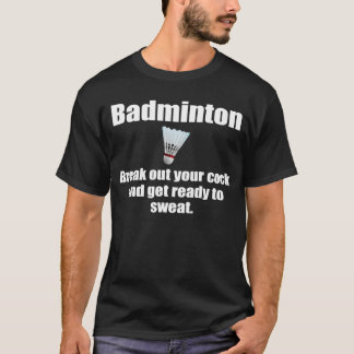 Hilarious Badminton Joke T-Shirt