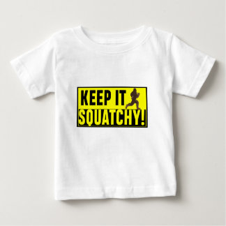 Hilarious Keep it Squatchy! Baby T-Shirt