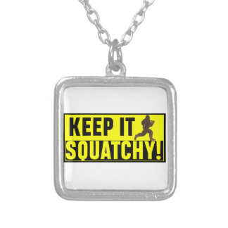 Hilarious Keep it Squatchy! Silver Plated Necklace