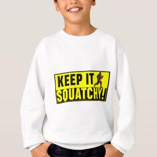 Hilarious Keep it Squatchy! Sweatshirt