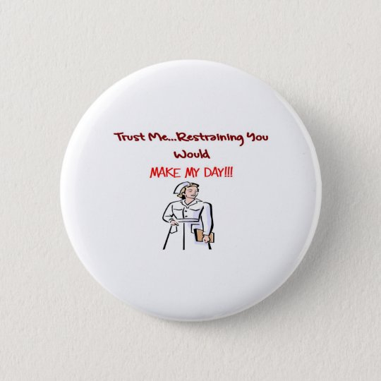 Hilarious Nurse Gifts 6 Cm Round Badge