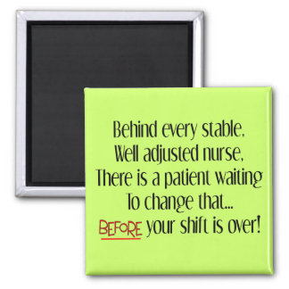 "Hilarious Nurse Gifts ""Behind Every Stable Nurse"" Square Magnet"