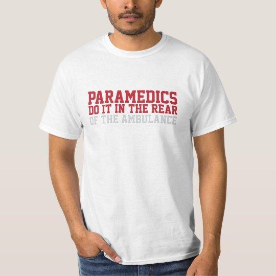 Hilarious 'Paramedics Do It in The Rear' T-Shirt