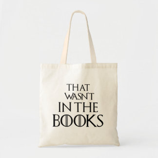 Hilarious That Wasn't In the Books GoT reference Tote Bag