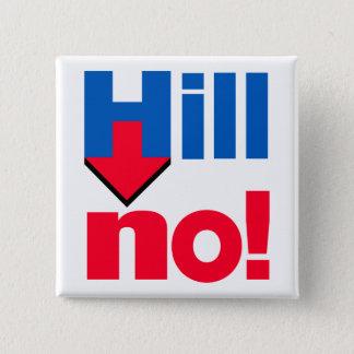 """""""HILL NO!"""" 15 CM SQUARE BADGE"""