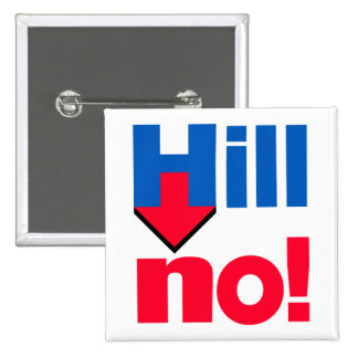 """HILL NO!"" 15 CM SQUARE BADGE"