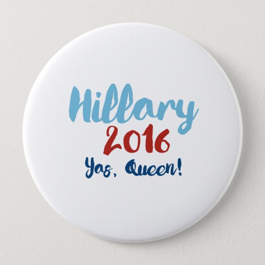 Hillary 2016 - Yas Queen - Calligraphy Poster -- E 10 Cm Round Badge