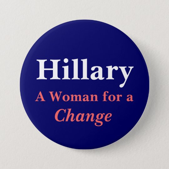 Hillary, A Woman for a Change 7.5 Cm Round Badge