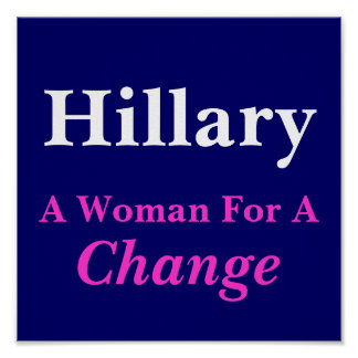 Hillary A Woman For A Change Poster