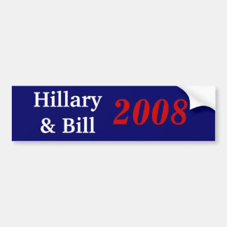 Hillary Bill 2008 Bumper Stickers