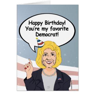 Hillary Birthday Card - You're my favorite Democra