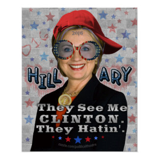 Hillary Clinton 2016 Funny President Election Poster