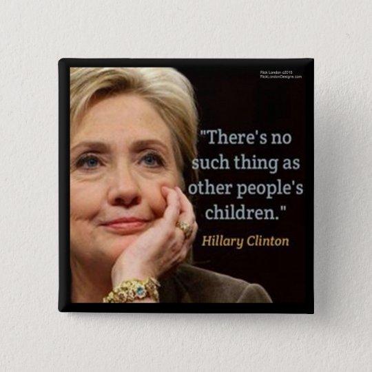 Hillary Clinton & All Children Quote 15 Cm Square Badge