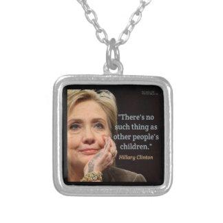Hillary Clinton & All Children Quote Square Pendant Necklace