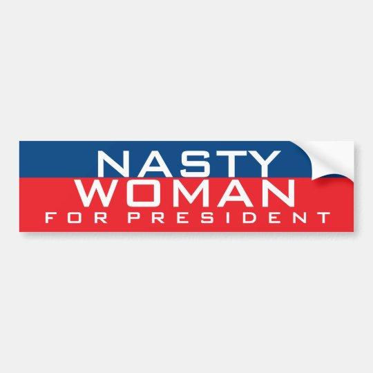 Hillary Clinton For President | Nasty Woman Bumper Sticker