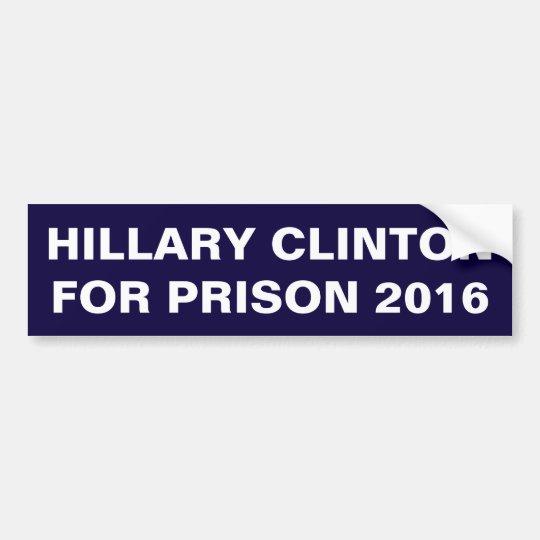 Hillary Clinton For Prison 2016 Bumper Sticker Car