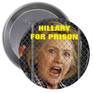 Hillary Clinton for Prison in 2016 10 Cm Round Badge