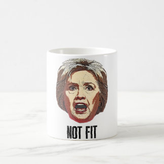 Hillary Clinton Is Not Fit Basic White Mug